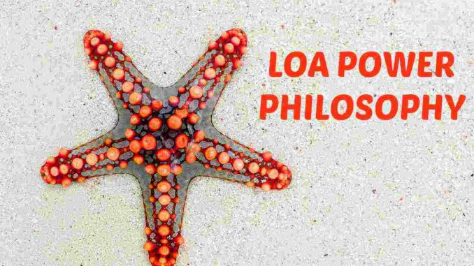 The LOA Power philosophy development